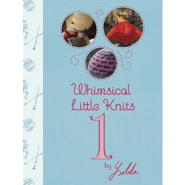 Ysolda Teague WHIMSICAL LITTLE KNITS 1 by YSOLDA TEAGUE