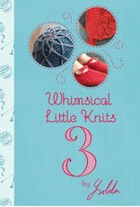 Ysolda Teague WHIMSICAL LITTLE KNITS 3 by YSOLDA TEAGUE