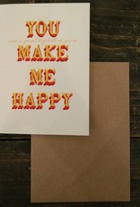 Tilly Flop YOU MAKE ME HAPPY - GREETING CARD