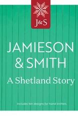 Jamieson & Smith Jamieson & Smith A Shetland Story