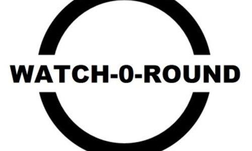WATCH-O-ROUND