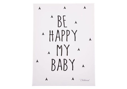 Childhome Childhome Schilderij Be Happy My Baby 30 x 40 Zwart - Wit
