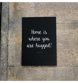 KUIF KUIF Kaart, Home is where you are hugged
