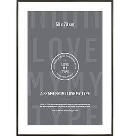I Love My Type I Love My Type - FRAME - 50x70