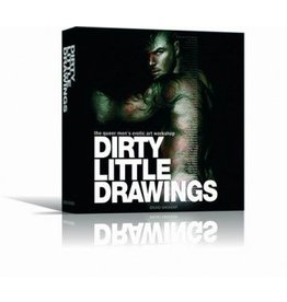 Dirty Little Drawings - by the Queer Men's Erotic Art Workshop