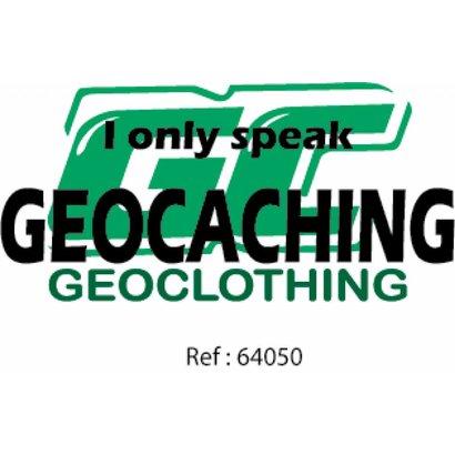 I only speak Geocaching