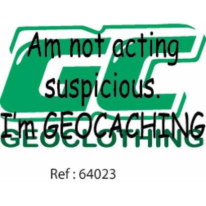Am not acting suspicious