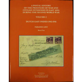 BFA A Postal History of the Prisoners of War and Civilian Internees in East Asia during the Second World War Volume 2 Dutch East Indies 1942-1946 - Paradise Lost