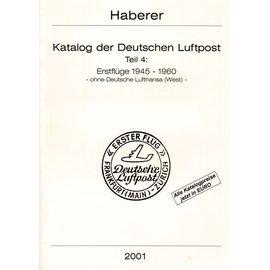 Haberer Katalog der Deutschen Luftpost Teil 4: Erstflüge 1945-1960