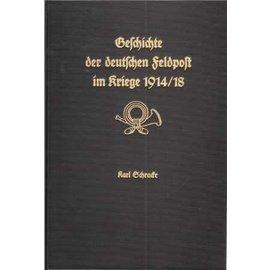 Schracke Geschichte der deutschen Feldpost im Kriege 1914/18