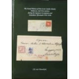 Dai Nippon The Postal History of the Lesser Sunda Islands, Moluccas, and New Guinea during the Japanese Occupation and Immediate Aftermath 1942-1946