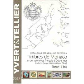 Yvert & Tellier Tome 1bis 2018 Timbres de Monaco et des Territoires Français d'Outre-Mer