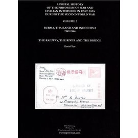 BFA A Postal History of the Prisoners of War and Civilian Internees in East Asia during the Second World War Volume 3 Burm, Thailand and Indochina 1942-1946