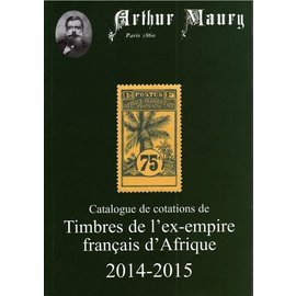 Maury Catalogue de cotations de Timbres de l' ex-empire français d'Afrique 2014-2015