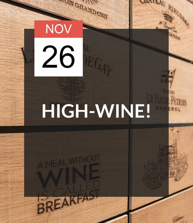 26 NOV - High-Wine!