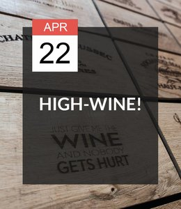 22 APR - High-Wine!