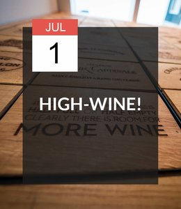 1 JUL - High-Wine!