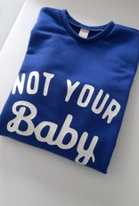 Sweater ' Not your baby '