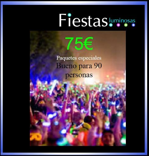 PACKS AHORRO DE FIESTASLUMINOSAS 75€