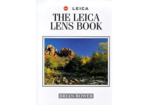 The Leica Lens Book - Brian Bower