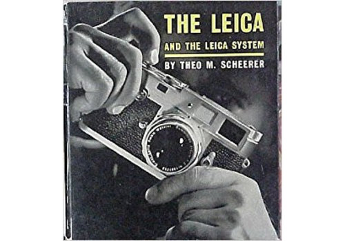The Leica & The Leica system - Theo M Scheerer