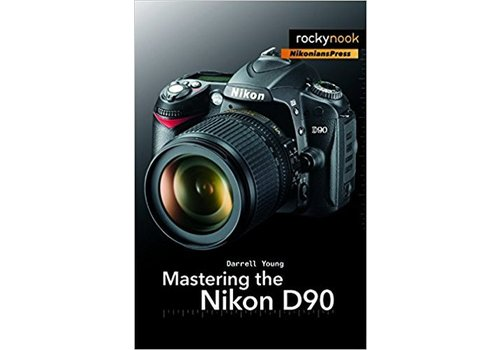 Mastering the Nikon D90 - D Young