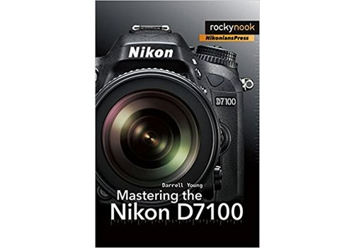 Mastering The Nikon D7100 - rockynook