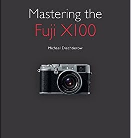 Mastering the Fuji X100 - M Diechtierow