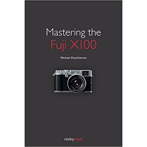 book Mastering the Fuji X100 - M Diechtierow