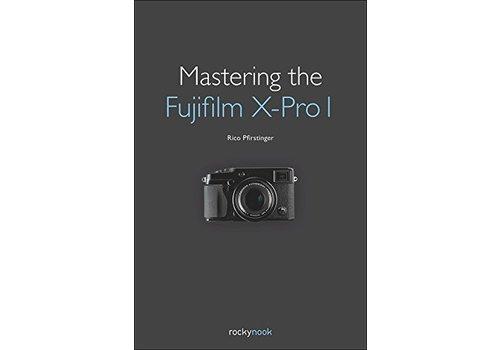 Mastering the Fuji X-Pro1 - R Pfirstinger