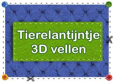 Tierelantijntje 3D vellen