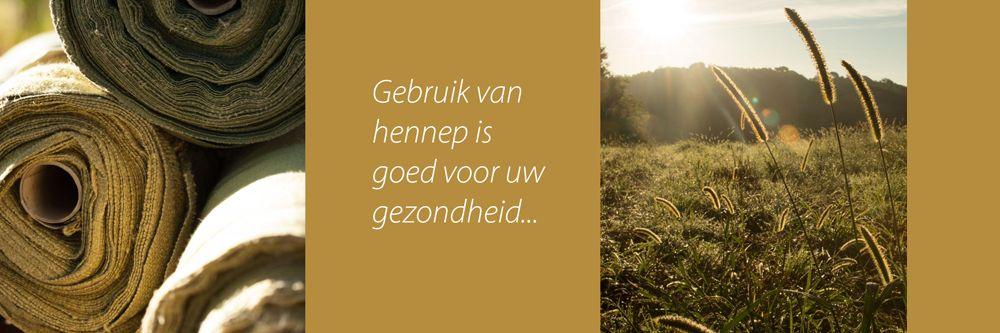 Gebruik van Hennep is goed voor uw gezondheid...
