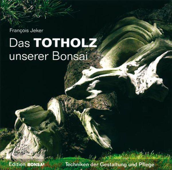 Das Totholz unserer Bonsai