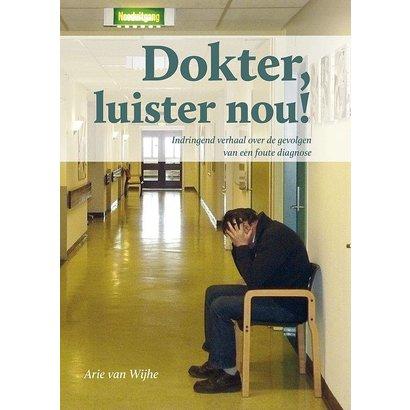 Arie van Wijhe Dokter luister nou!