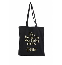 The Little Shop of Colours Canvas Tas - Life is too short to wear boring clothes