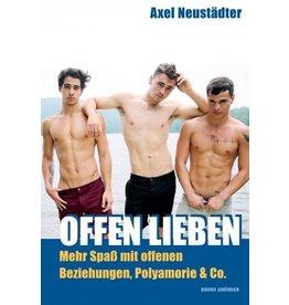 Offen Lieben - Mehr Spass mit offenen Beziehungen, Polyamorie & Co.