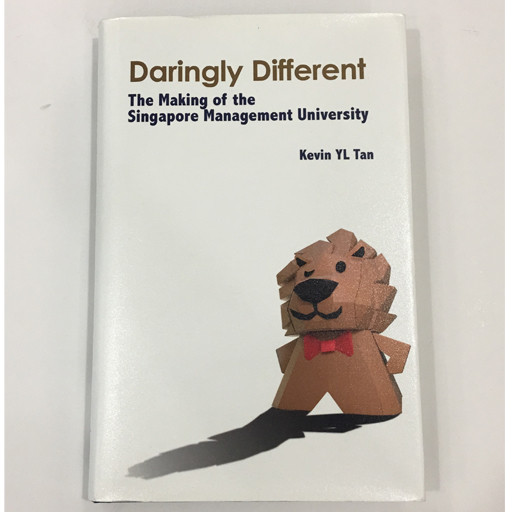 Miscellaneous Daringly Different: The making of the Singapore Management University