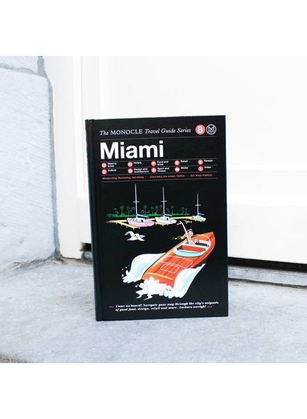 Exhibitions International The Monocle Travel Guide Series : Miami