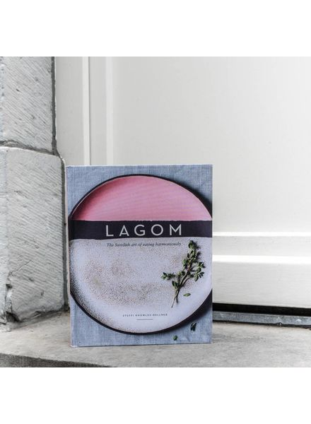 Cooked. Lagom, The Swedish art of Eating Harmoniously