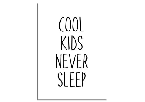 DesignClaud Cool kids never sleep - Kinderkamer poster - Babykamer poster - Decoratie - Zwart wit poster