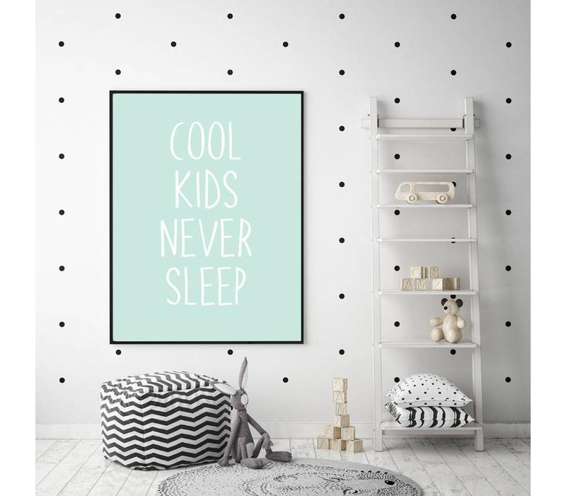 Cool kids never sleep - Kinderzimmer poster - Minze