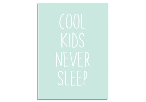 DesignClaud Cool kids never sleep - Kinderkamer poster - Babykamer poster - Decoratie - Mint poster