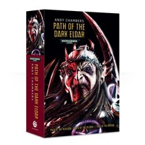 Path of the Dark Eldar Omnibus  (Path of the Renegade, Path of the Incubus, Path of the Archon)