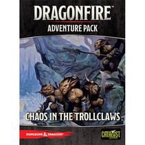 Dungeons & Dragons: Dragonfire: Chaos in the Trollclaws Adventure Pack