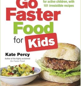 Go Faster Food Go Faster Food for Kids - Kate Percy