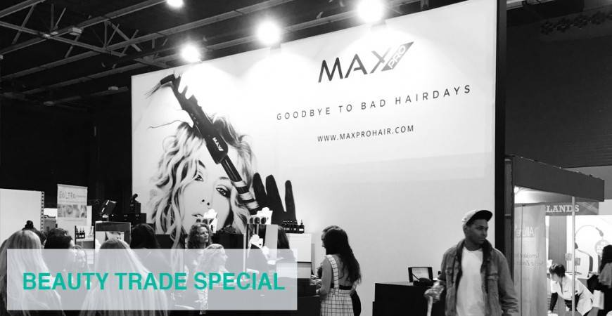 MAX PRO X BEAUTY TRADE SPECIAL