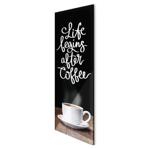Glasbild Life begins after Coffee
