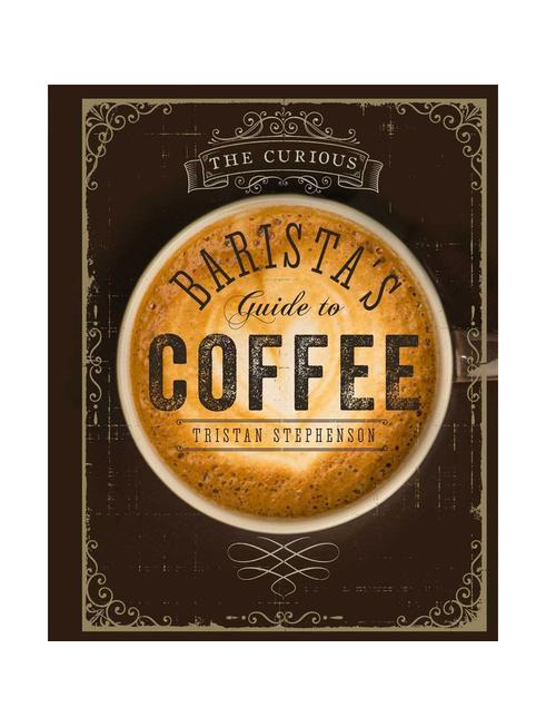 Boek Barista's Guide to Coffee - Tristan Stephenson