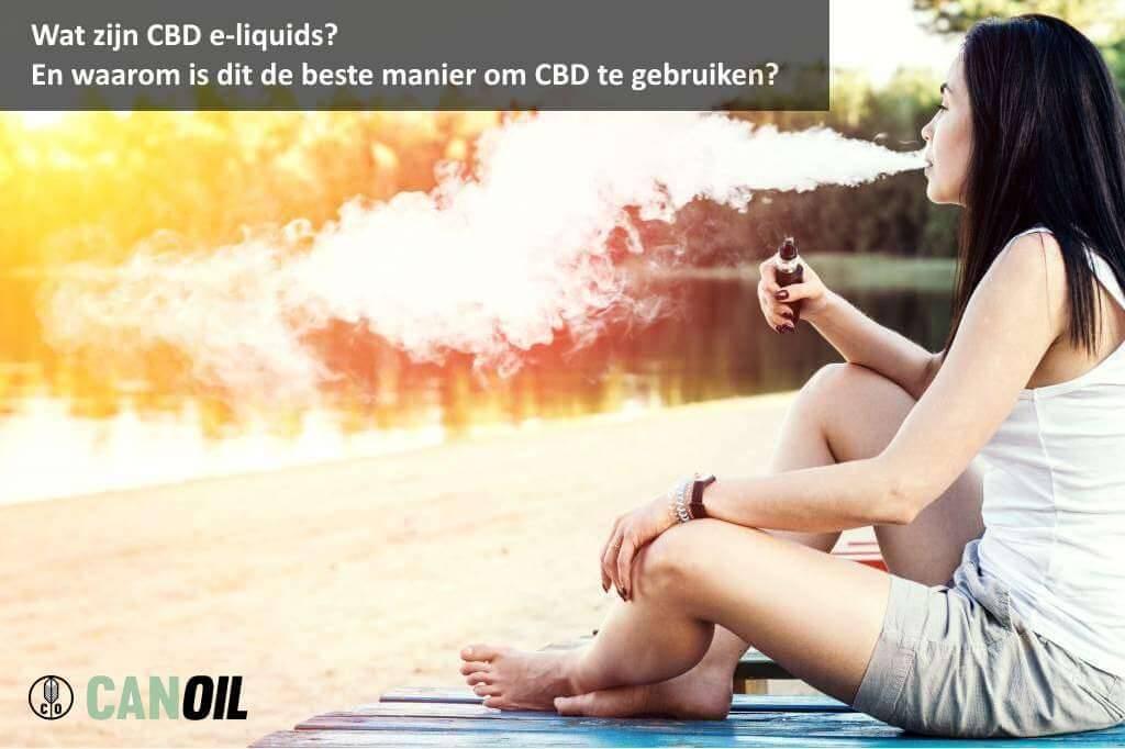 Wat zijn CBD e-liquids? En waarom is dit de beste manier om CBD te gebruiken?