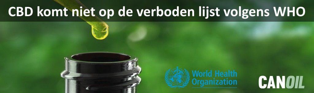 CBD is géén drugs en staat niet op de verboden lijst volgens World Health Organization